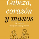 CABEZA, CORAZO´N Y MANOS